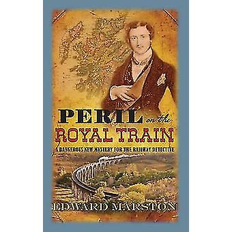 Péril sur le Train Royal par Edward Marston - livre 9780749012496