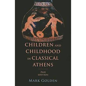 Crianças e infância na Atenas clássica (2a edição revisada) por M