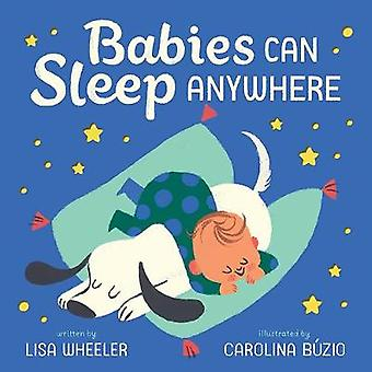 Babies Can Sleep Anywhere by Lisa Wheeler - 9781419725364 Book