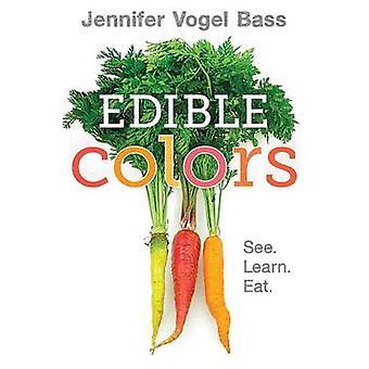 Edible Colors by Jennifer Vogel Bass - Jennifer Vogel Bass - 97816267