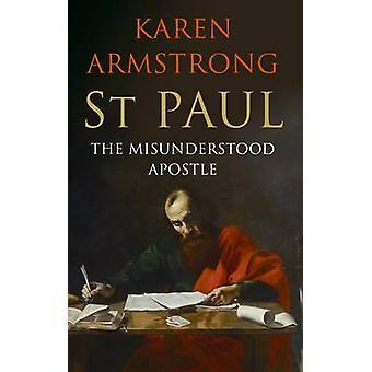 St Paul - The Misunderstood Apostle (Main) by Karen Armstrong - 978178