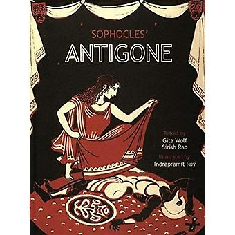 Antigone (2nd Revised edition) by Gita Wolf - Sirish Rao - Indraprami