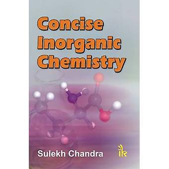 Concise Inorganic Chemistry by Sulekh Chandra - 9789380026312 Book