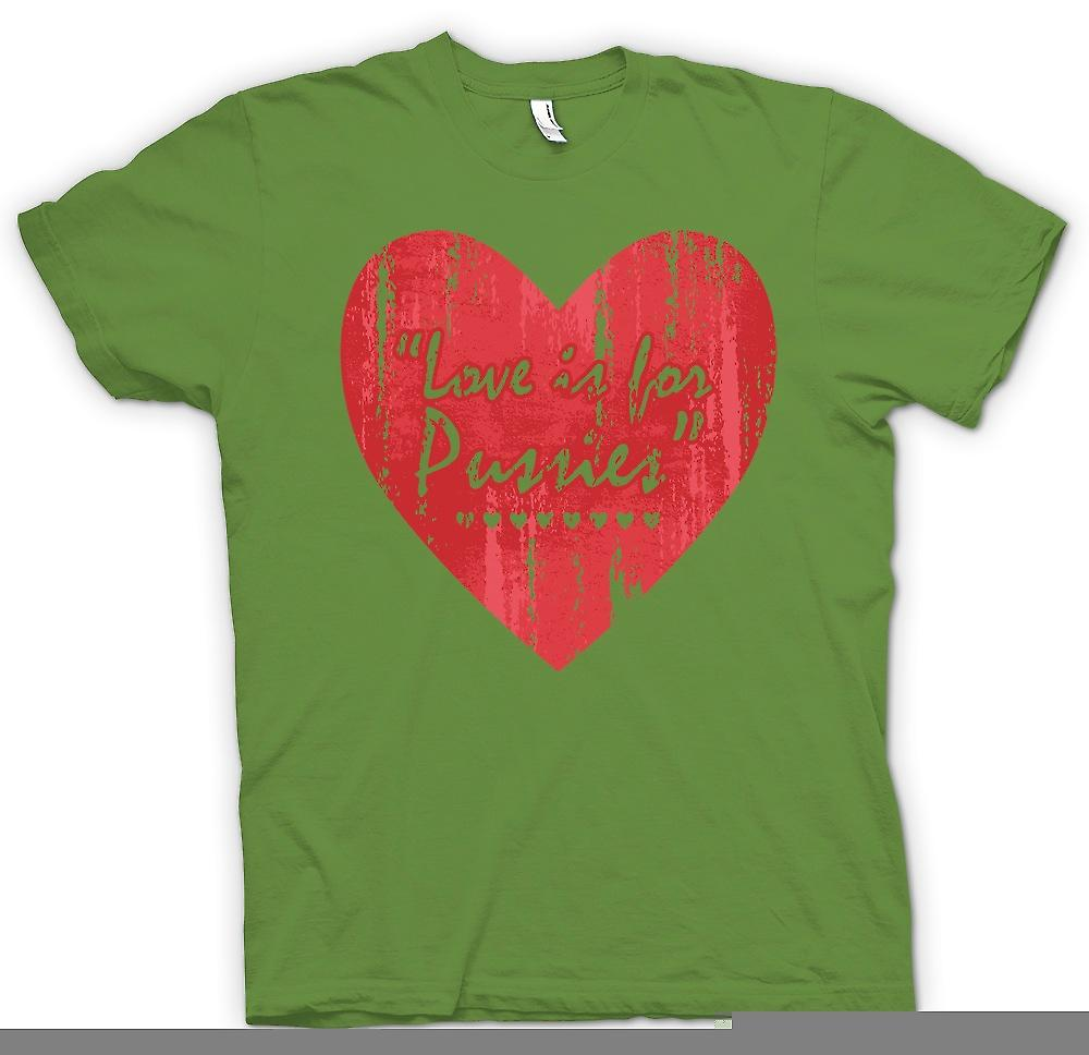 Mens T-shirt - Love Is For Pussies - Funny