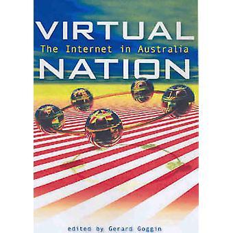 Virtual Nation - The Internet In Australia by Gerard Goggin - 97808684