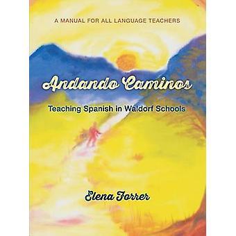Andando Caminos - Teaching Spanish in Waldorf Schools by Elena Forrer