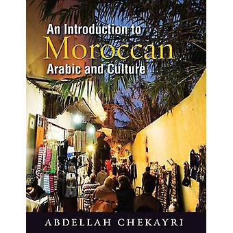 An Introduction to Moroccan Arabic and Culture - Arabic and Culture by