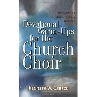 Devotional uppvärmningsövningar för kyrkokören (utbildning för ledarskap i dyrkan) (utbildning för ledarskap i tillbedjan)