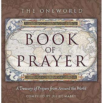 Oneworld livre de prière: un trésor de prières de partout dans le monde