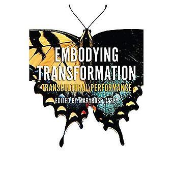 Embodying Transformation (Performance Studies)