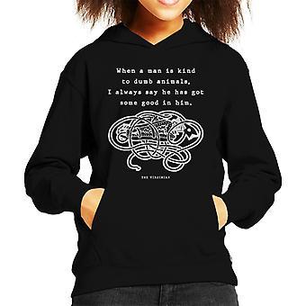 Wanneer een Man Is soort stomme citeer dieren de Virginian Kid's Hooded Sweatshirt