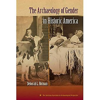 The Archaeology of Gender in Historic America (American Experience in Archaeological Perspective)
