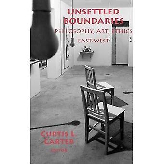 Unsettled Boundaries: Philosophy, Art, Ethics East/West (Marquette Studies� in Philosophy)
