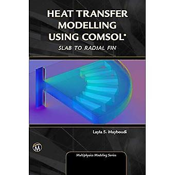Heat Transfer Modelling Using COMSOL: From Slab to� Radial Fin