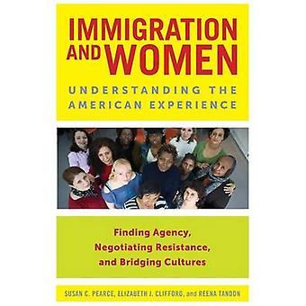 Immigrazione e donne comprensione dell'esperienza americana di Pearce & Susan C.