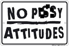 No Pi**y Attitudes embossed metal sign