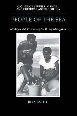 People of the Sea Identity and Descent Among the Vezo of Madagasvoiture by Astuti & Rita