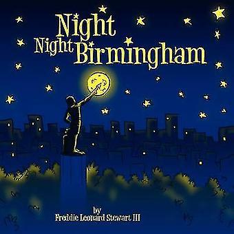 Night Night Birmingham by Stewart & Freddie Leonard & III