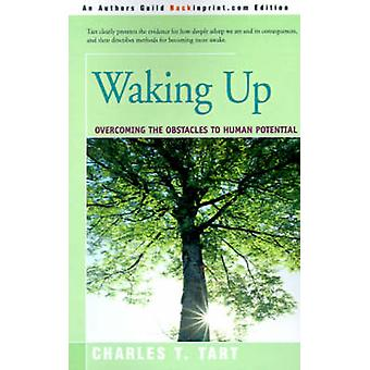 Waking Up Overcoming the Obstacles to Human Potential by Tart & Charles T.