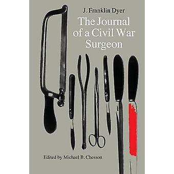 The Journal of a Civil War Surgeon by Dyer & J. Franklin
