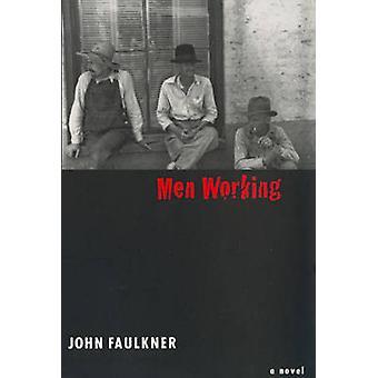 Men Working by Faulkner & John