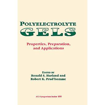 Polyelectolyte Gels by Harland & Ronald S.