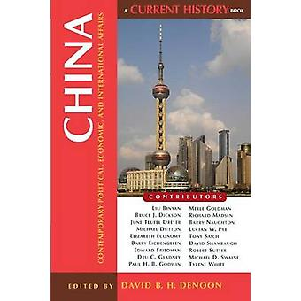 China Contemporary Political Economic and International Affairs by Denoon & David B.H.