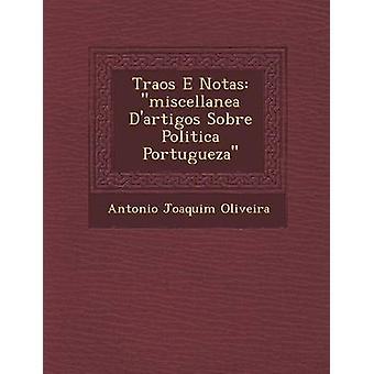 Miscelánea de Traos E Notas Dartigos Sobre Politica Portugueza por Joaquim Oliveira y Antonio