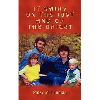 It Rains on the Just and on the Unjust by Thomas & Patsy M.