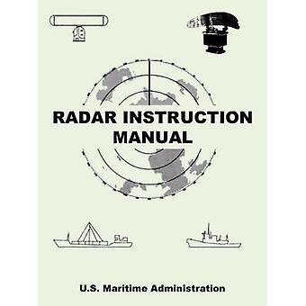 Radar Instruction Manual by U.S. Maritime Administration