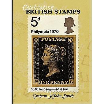 Celebrating British Stamps by Stjohn Smith & Graham