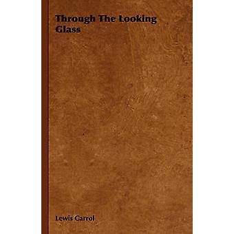 Through The Looking Glass par Carrol & Lewis