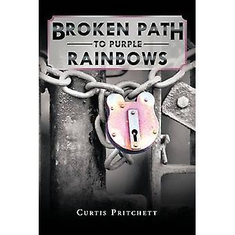 Broken Path to Purple Rainbows by Pritchett & Curtis