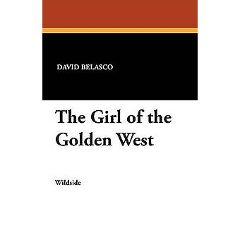 The Girl of the Golden West by Belasco & David