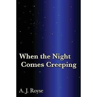 Wanneer de nacht komt kruipen door Royse & A. J.