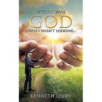Où était Dieu quand je n'était pas à la recherche... par Leady & Kenneth