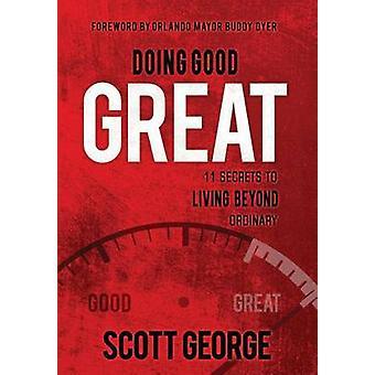 Tut Gutes großen 11 Geheimnisse für ein Leben jenseits von George & Scott