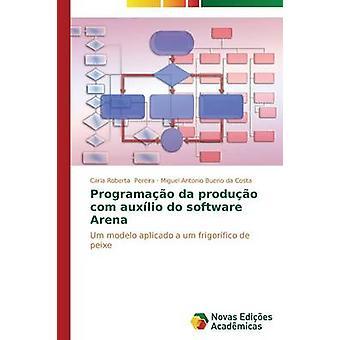 Programao da produo com auxlio do software Arena by Pereira Carla Roberta
