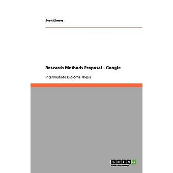 Research Methods Proposal  Google by Elmers & Sven