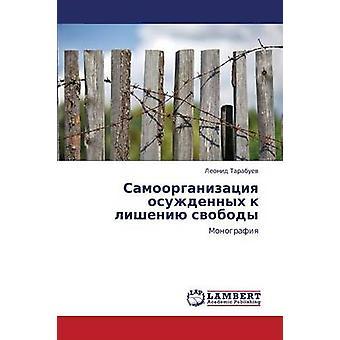 Samoorganizatsiya Osuzhdennykh K Lisheniyu Svobody by Tarabuev Leonid