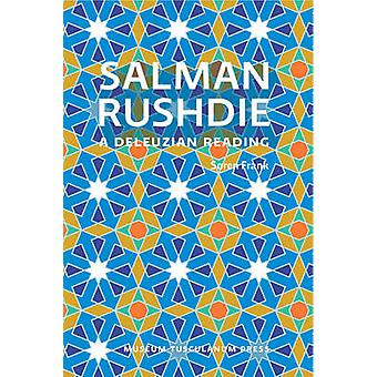 Salman Rushdie A Deleuzian Reading by Frank & Sren