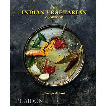 The Indian Vegetarian Cookbook by Pushpesh Pant - 9780714876412 Book