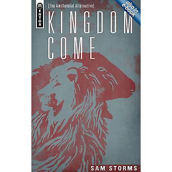 Kingdom Come - The Amillennial Alternative by Storms Sam - 97817819113