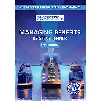 Managing Benefits - Optimizing the Return from Investments (2nd Revise