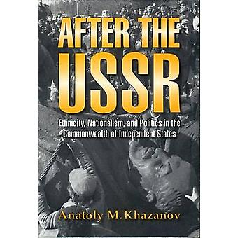 After the USSR - Ethnicity - Nationalism and Politics in the Commonwea
