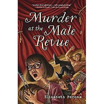 Murder at the Male Revue by Elizabeth Perona - 9780738750644 Book