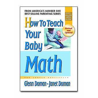 How to Teach Your Baby Math - The Gentle Revolution (Revised edition)