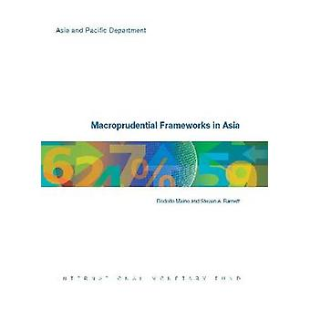 Macroprudential Frameworks in Asia by International Monetary Fund - S