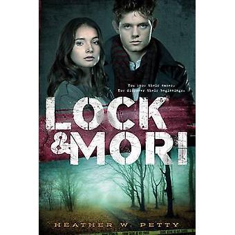 Lock & Mori by Heather W Petty - 9781481423045 Book