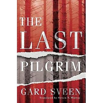 The Last Pilgrim by Gard Sveen - Steven T. Murray - 9781503937116 Book